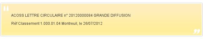 ACOSS LETTRE CIRCULAIRE n° 20120000084 GRAN...