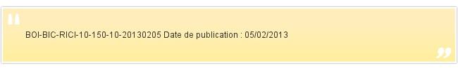 BOI-BIC-RICI-10-150-10-20130205 Date de publica...